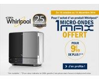 Boulanger: 1 micro-ondes MAX offert pour l'achat d'un produit Whirlpool + 9,99€