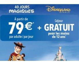 Disneyland Paris: Les 40 Jours Magiques chez Disneyland® Paris : séjour gratuit pour les - de 12 ans