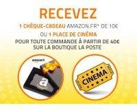 La Poste: 1 chèque cadeau Amazon ou 1 place de cinéma offerte dès 40€ d'achats