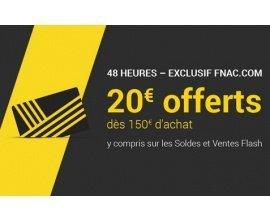Fnac: [Adhérents Fnac] 20€ offerts dès 150€ d'achat (soldes et ventes flash compris)