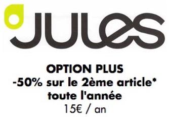 Code promo Jules : Option Plus : pour 15€/an profitez de - 50% sur le 2ème article acheté