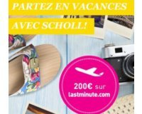 Scholl: Un bon de 200€ sur lastminute.com à gagner pour partir en vacances