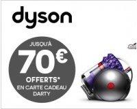 Darty: Jusqu'à 70€ offerts en carte cadeau pour l'achat d'un aspirateur Dyson