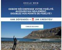 Oxbow: Recevez 2x plus de points de fidélité à utilisez pour vos prochaines commandes