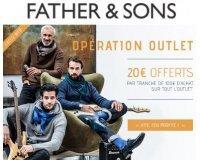 Father & Sons: 20€ offerts tous les 100€ d'achats sur les articles déjà remisés de l'outlet