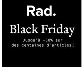 Rad: [Black Friday] Jusqu'à -50% sur une sélection d'articles