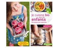 """DECO.fr: 5 livres """"Je cuisine bio avec les enfants"""" à gagner"""