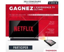 """Thomson: 1 TV 55"""", 1 tablette Android, 1 barre de son & 1 an de Netflix à gagner"""