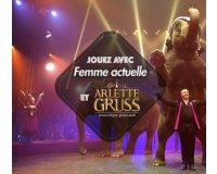 Femme Actuelle: 1 week-end en famille pour assister au spectacle Arlette Gruss à gagner
