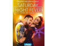 Le Parisien: 50 places pour le Spectacle Saturday Night Fever à gagner