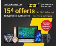 Fnac: [Adhérents] 15€ offerts dès 100€ d'achat sur tout le site