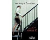 """Femme Actuelle: Des romans d'Angelique Barbérat """"La vie enfuie de Martha K"""" à gagner"""