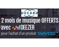 Oscaro: 2 mois d'abonnement à Deezer Premium + offerts pour l'achat d'un produit Dayco