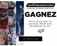 Motoblouz: 1 article Fox MX 17 acheté = 1 chance de gagner un pass paddock pour un MXGP