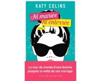 """Femme Actuelle: Des livres """"Ni mariée ni enterrée"""" de Katy Colins à gagner"""