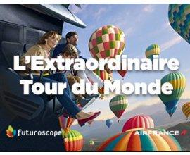 Futuroscope: 1 voyage autour du monde avec Air France  à gagner
