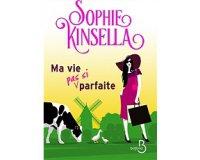 """Serengo: 10 romans """"Ma vie (pas si) parfaite"""" de Sophie Kinsella à gagner"""