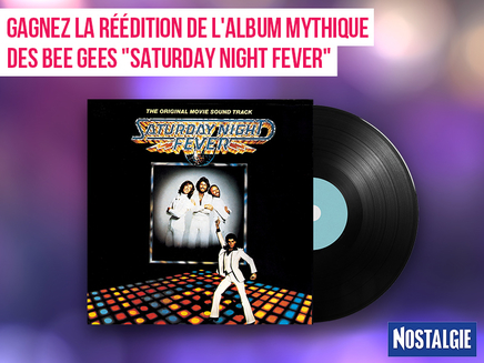 "Code promo Nostalgie : 5 vinyles ""Saturday Night Fever"" du groupe ""The Bee Gees"" à gagner"