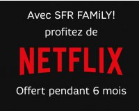 SFR: [Clients SFR Family] 6 mois d'abonnement à Netflix offerts