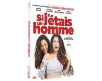 """Rire et chansons: 40 DVD du film """"Si j'étais un homme"""" à gagner"""