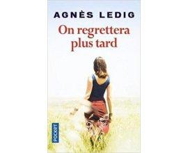 "Serengo: 10 romans ""On regrettera plus tard"" d'Agnès Ledig à gagner"