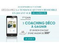 Alinéa: 1 coaching décoration et des bons d'achat de 500, 300 et 100€ à gagner