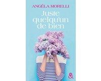 """Femme Actuelle: 20 romans """"Juste quelqu'un de bien"""" d'Angéla Morelli à gagner"""