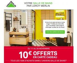 Leroy Merlin: 10€ offerts en carte cadeau tous les 100€ d'achat dans l'univers Salle de Bains