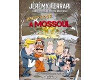 """Rire et chansons: 30 livres """"Happy Hour à Mossoul"""" de Jérémy Ferrari à gagner"""