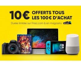 Fnac: [Adhérents] 10€ offerts tous les 100€ d'achat (cumulable avec les offres en cours)
