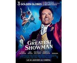 """Rire et chansons: 30 places de cinéma pour le film """"The greatest showman"""" à gagner"""