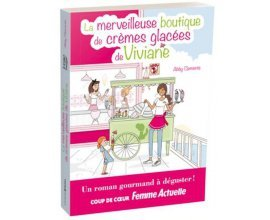 Femme Actuelle: 15 livres La merveilleuse boutique de crèmes glacées de Viviane d'Abby Clements à gagner