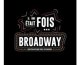 """Canal +: [Abonnés Canal+] 2 invitations pour le spectacle """"Il était une fois Broadway"""" à gagner"""