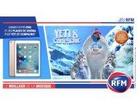 """RFM: 1 iPad, des places de cinéma pour le film """"Yéti et Compagnie"""" à gagner"""