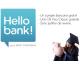 Hello bank!: Compte bancaire gratuit sans conditions de revenus minimum ou de versement pour les étudiants